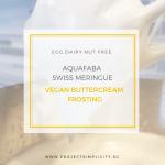 aquafaba Vegan buttercream frosting recipe:baby and pregnant mom friendly